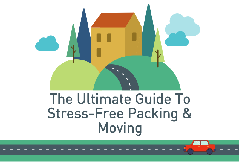 The Ultimate Guide To Stress-Free Packing & Moving